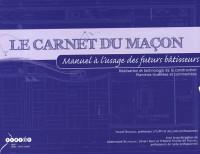 Le carnet du maçon : Manuel à l'usage des futurs bâtisseurs