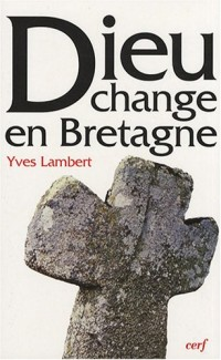 Dieu change en Bretagne : La religon à Limerzel de 1900 à nos jours