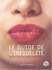 Le Guide de l'infidelité : Comment tromper son conjoint en toute impunité