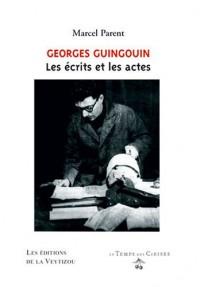 Georges Guingouin - les Ecrits et les Actes
