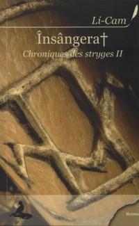 Insangerat Chroniques desstyges 2