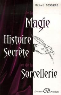 Histoire secrète de la magie et de la sorcellerie : des origines à nos jours