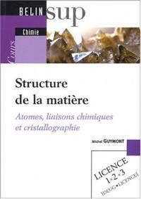 Structure de la matière : Atomes, liaisons chimiques et cristallographie