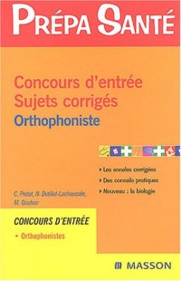 Concours d'entrée orthophoniste : Sujets corrigés