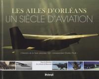 Les ailes d'Orléans, un siècle d'aviation : L'histoire de la base aérienne 123