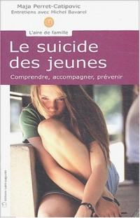 Le suicide des jeunes : Comprendre, accompagner, prévenir
