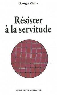 Résister à la servitude