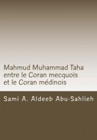 Mahmud Muhammad Taha: Mahmud Muhammad Taha entre le Coran mecquois et le Coran médinois
