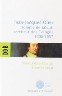 Jean Jacques Olier : Homme de talent, serviteur de l'Evangile (1608-1657)