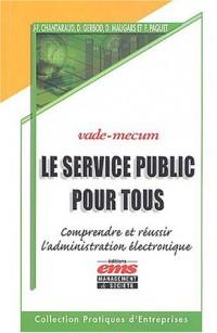 Le service public pour tous : Comprendre et réussir l'administration électronique