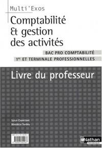 Comptabilité et gestion des activités 1e et Tle professionnelles Bac Pro Comptabilité : Livre du professeur
