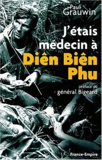 J'étais médecin à Diên Biên Phu