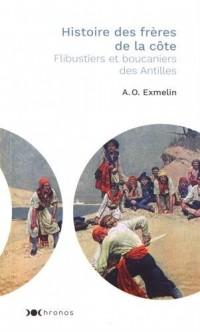 Histoire des frères de la côte : Flibustiers et boucaniers des Antilles