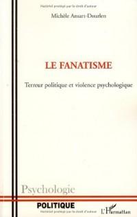 Le fanatisme : Terreur politique et violence psychologique