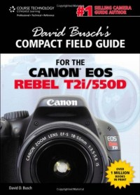 David Busch's Compact Guide for the Canon EOS Rebel T2i/550D