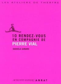 10 rendez-vous en compagnie de Pierre Vial