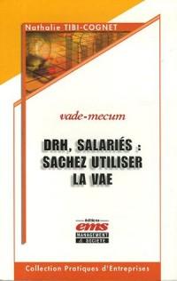 DRH, salariés : sachez utiliser la VAE : Enjeux, mise en oeuvre, bilan et perspectives