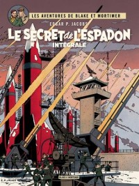 Les aventures de Blake et Mortimer, Intégrale : Le secret de l'espadon