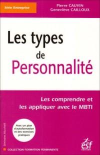 Les types de personnalité : Les comprendre et les appliquer avec le MBTI