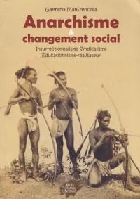 Anarchisme et changement social : Insurrectionnalisme, syndicalisme, éducationnisme-réalisateur