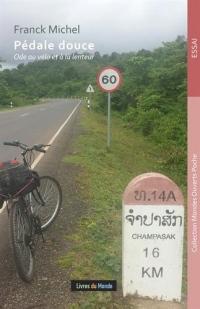 Pédale douce : Ode au vélo et à la lenteur