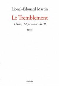 Le Tremblement : Haïti 12 janvier 2010