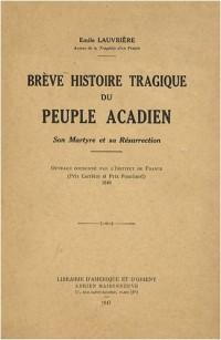 Brève histoire tragique du peuple acadien : Son martyre et sa résurrection