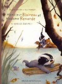 Mr Blaireau & Mme Renarde Quelle Equipe.