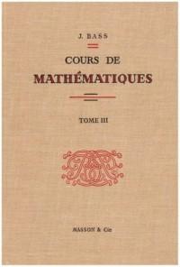 Cours de mathématiques, tome 3. Topologie, intégration, distribution, équations intégrales et analyse harmonique