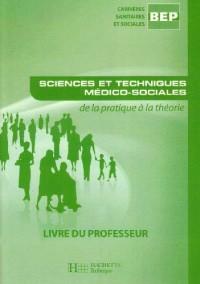 Sciences et techniques médico-sociales BEP CSS : Livre du professeur