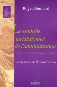 Le contrôle juridictionnel de l'administration : Etude de droit administratif comparé