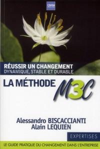 La Methode M3c Réussir un Changement Stable, Dynamique et Durable