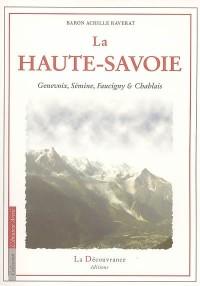 La Haute Savoie : Genevois, Sémine, Faucigny et Chablais