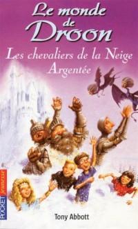 Le monde de Droon, Tome 16 : Les chevaliers de la Neige Argentée
