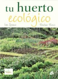 Tu huerto ecologico/ Your Ecological Orchard