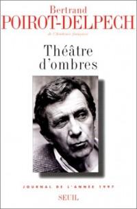 Théâtre d'ombres - Journal de la fin de siecle (1996-1997)