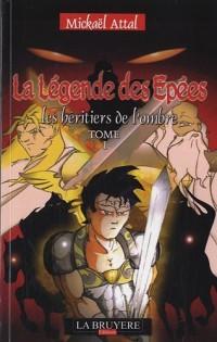 La Légende des Epées, Tome1 : Les héritiers de l'ombre