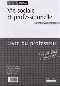 Réflexe : Vie sociale et professionnelle : Santé, environnement, consommation, entreprise et vie professionnelle, CAP 1 et 2 (Manuel du professeur)