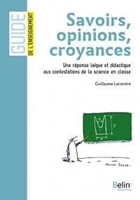 Savoir, opinion, croyance : Une réponse laïque et didactique aux contestations de la science en classe
