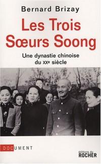 Les trois soeurs Soong : Une dynastie chinoise du XXe siècle