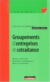 Groupements d'entreprise et cotraitance : Montages contractuels, Obligations et responsabilités, Modèles de conventions