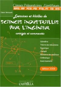 Exercices et khôlles de sciences industrielles pour l'ingénieur corrigés et commentés : Classes préparatoires scientifiques
