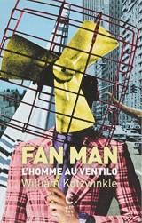 Fan Man : L'homme au ventilo [Poche]