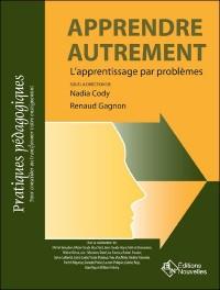 Apprendre autrement : l?apprentissage par les problèmes