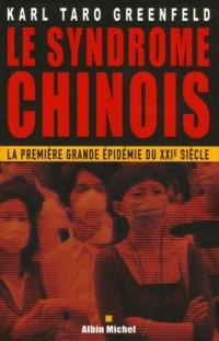 Le syndrome chinois : La première grande épidémie du XXIe siècle