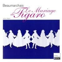 La Folle Journée ou Le Mariage de Figaro : 1784
