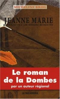 Jeanne Marie : Fragments d'une histoire retrouvée