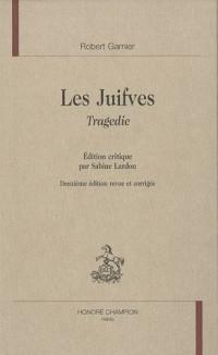 Theatre Complet VII, Sous la Direction de Jean-Dominique Beaudin. les Juifves. Tragedie.