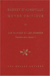 Oeuvre critique : Tome 3, Les oeuvres et les hommes, 2e série (volume 1)
