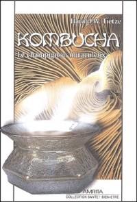 Kombucha : Le champignon miraculeux